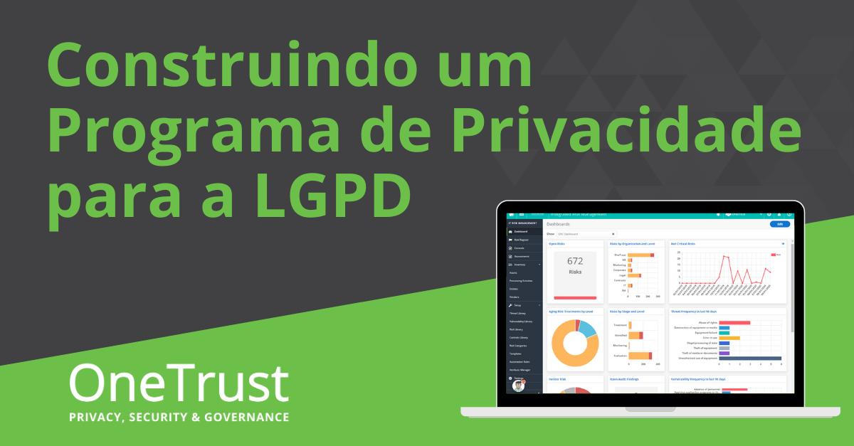 Construindo um Programa de Privacidade para a LGPD
