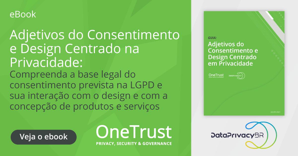 Consentimento e Design centrado na privacidade