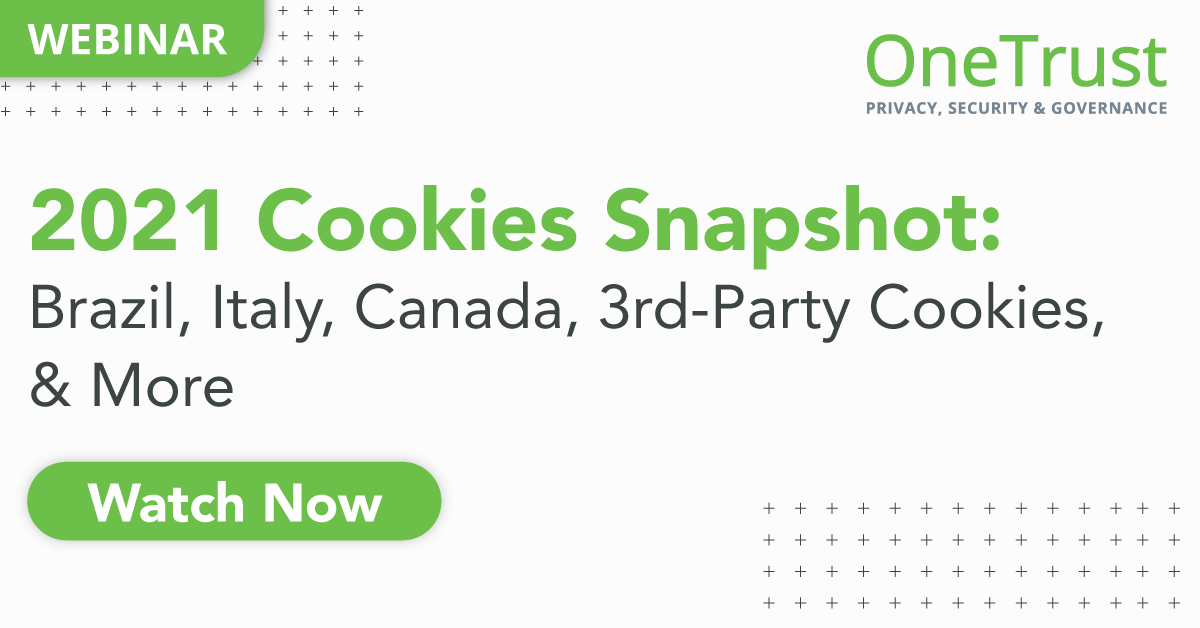 2021 Cookies Snapshot: Brazil, Italy, Canada, Third-Party Cookies, & More