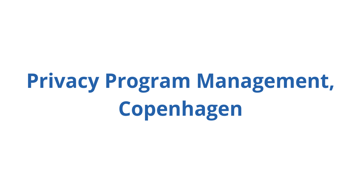 Privacy Program Management, Copenhagen