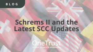 Schrems II and the Latest SCC Updates