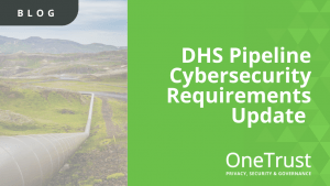 DHS Pipeline Cybersecurity Requirements Update