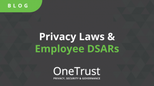 Privacy Laws & Employee DSARs