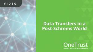 Data Transfers Post Schrems II