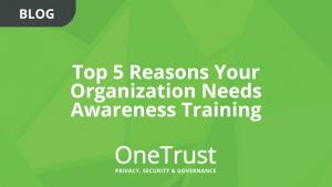 Top 5 Reasons Your Organization Needs Awareness Training