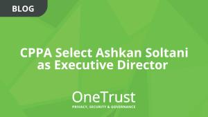 CPPA Select Ashkan Soltani as Executive Director