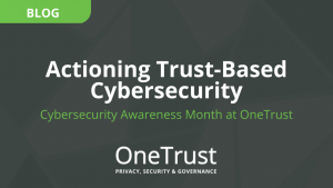 Actioning Trust-Based Cybersecurity