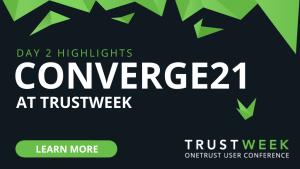CONVERGE21 TrustWeek Day 2
