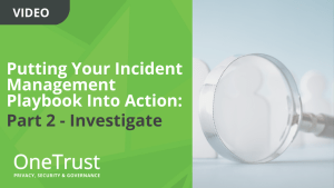 Putting Your Incident Management Playbook Into Action: Part 2 – Investigate